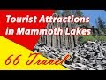 List 8 Tourist Attractions in Mammoth Lakes, California | Travel to United States
