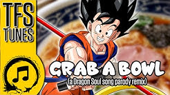 Dragonball Z Abridged MUSIC: GRAB A BOWL - (A Dragon Soul Song Parody Remix) - Team Four Star