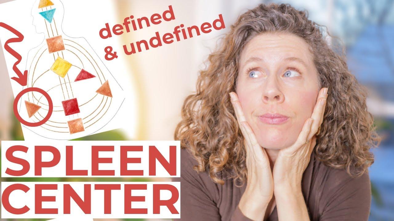 The SPLEEN CENTER in Human Design // Understand Both the Defined and Undefined Spleen Center
