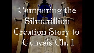 Comparing the Silmarillion Creation Story to Genesis Ch. 1 Video