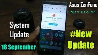 September 18th Latest Update For Asus ZenFone Max Pro M1/ Tech DhinGana