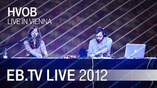HVOB live in Vienna (2012)