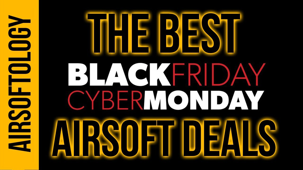 We Found The Best Black Friday Cyber Monday Airsoft Deals Of 2019 Youtube