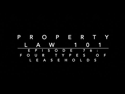 Four Types of Leaseholds: Property Law 101 #76