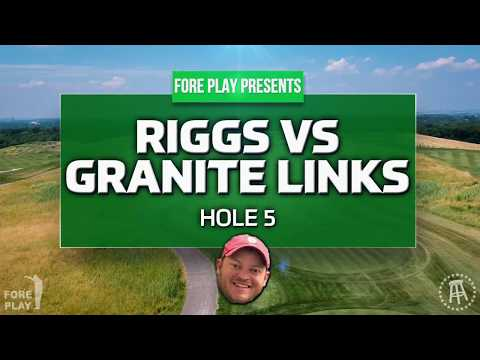 Riggs vs Granite Links Golf Club