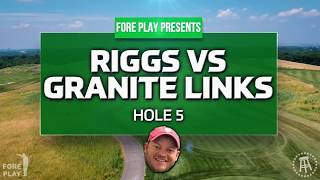 Riggs vs Granite Links Golf Club