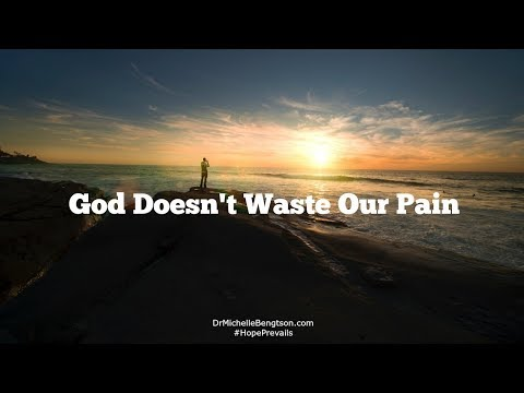 God doesnt waste our pain