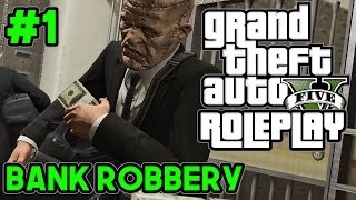 BANK ROBBERY w/XpertThief! | GTA 5 MODDED ROLEPLAY #1
