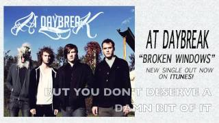 At Daybreak - Broken Windows (OUT NOW ON ITUNES)