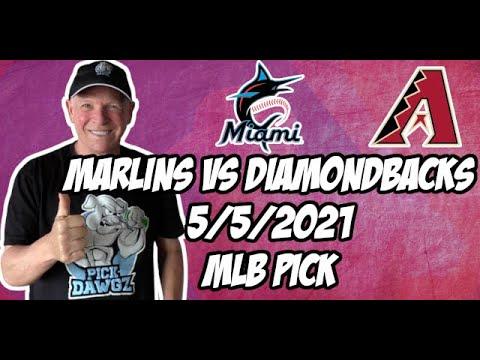 Miami Marlins vs Arizona Diamondbacks 5/5/21 MLB Pick and Prediction MLB Tips Betting Pick