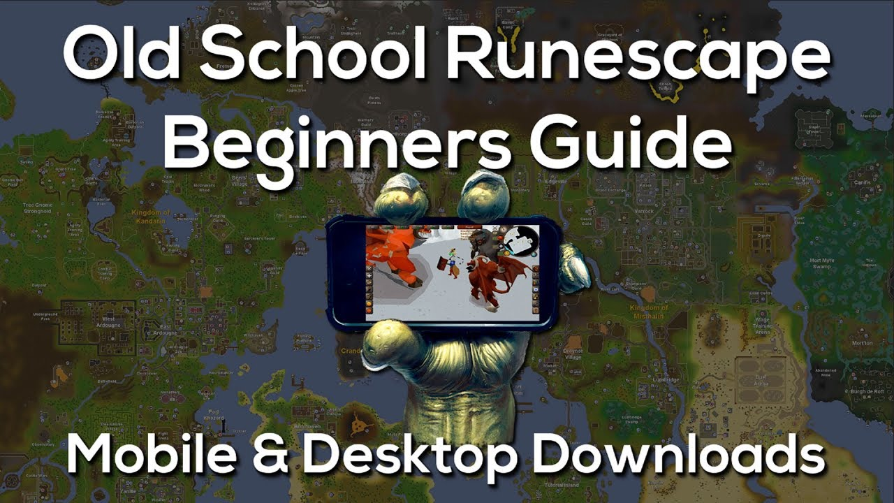 Old School RuneScape - How to download Mobile & Desktop | The Ultimate  Beginners Guide!