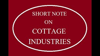 Short note on cottage Industries