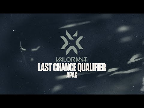 VCT - VCT APAC Last Chance Qualifier - Day 5