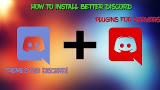 How to Install Better Discord, Themes, Plugins