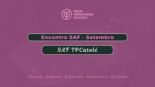 Encontro S.A.F - IPCatolé - Setembro