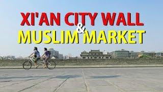 Xi'an City Wall & Muslim Market | China