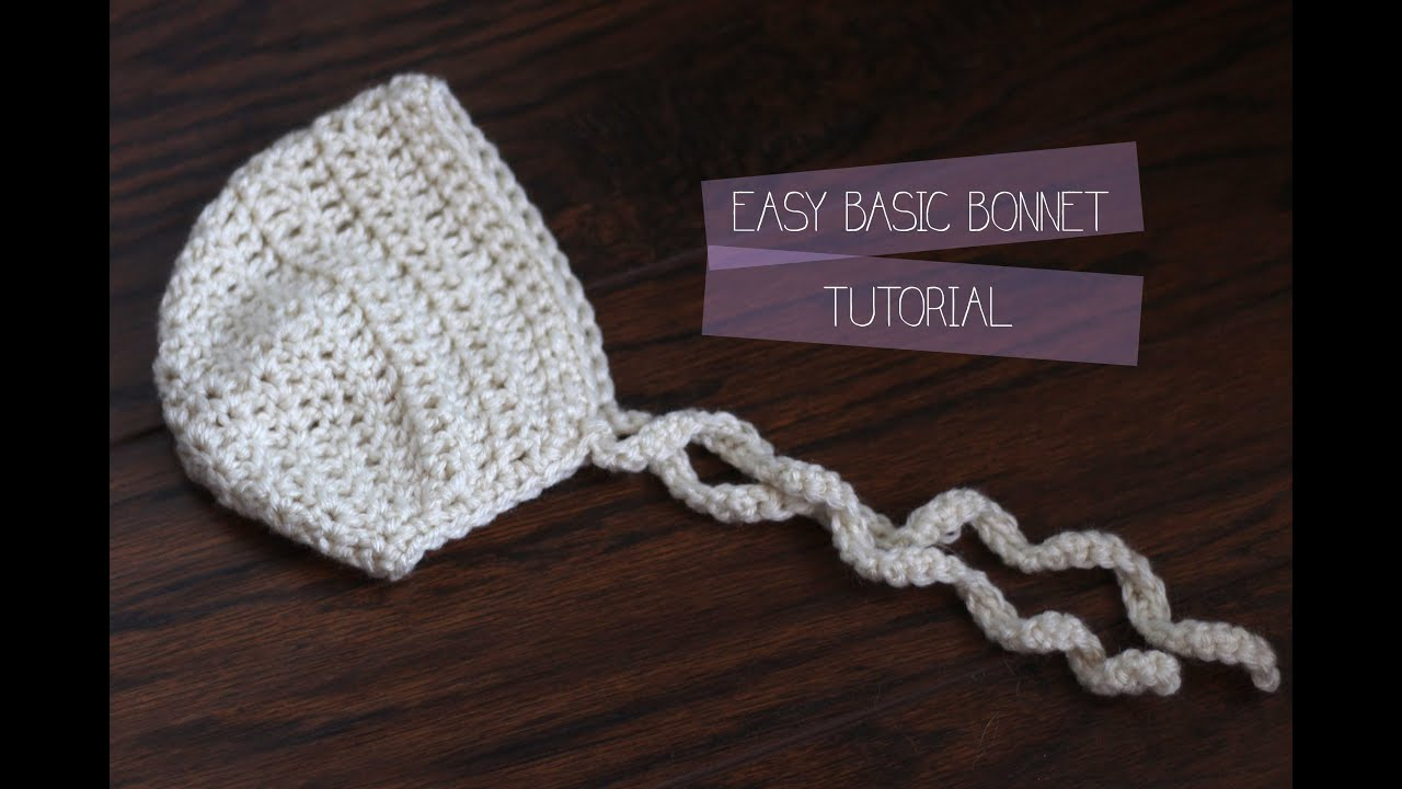 Crochet Tutorial Easy Newborn Baby Bonnet Youtube