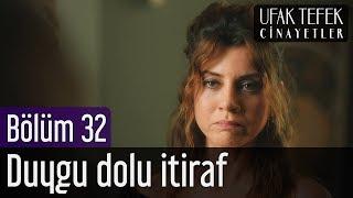 Ufak Tefek Cinayetler 32. Bölüm (Sezon Finali) - Duygu Dolu İtiraf