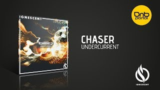 ChaseR - Undercurrent [Ignescent Recordings]
