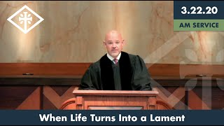RRPC - When Life Turns Into a Lament (3/23/2020 AM) -  James Grant