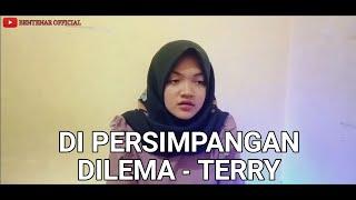 Download Di Persimpangan Dilema - Terry (Cover Shindy afrila ahmad)