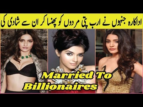 Bollywood Actresses married to Billionaires  Bollywood Actresses Married for money  