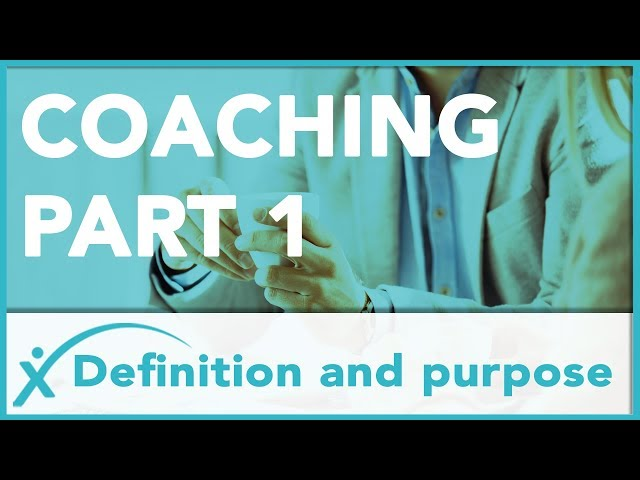 How To Coach - Part 1: A Basic Definition & Purpose For Leaders