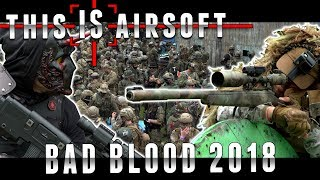 Bad Blood 2018 @ EMR Event Park - This IS Airsoft
