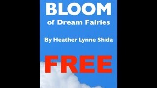 The True Stories Of Dream Fairies: Bloom - Free Ebook June Only!