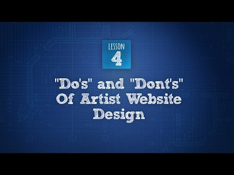 "Build An Artist Website 4 of 6: Site Design ""Dos"" And ""Don'ts"""