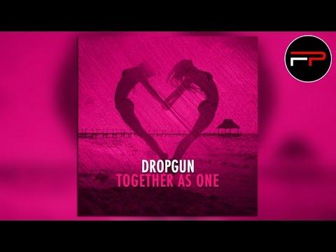 Dropgun - Together As One (Radio Edit)