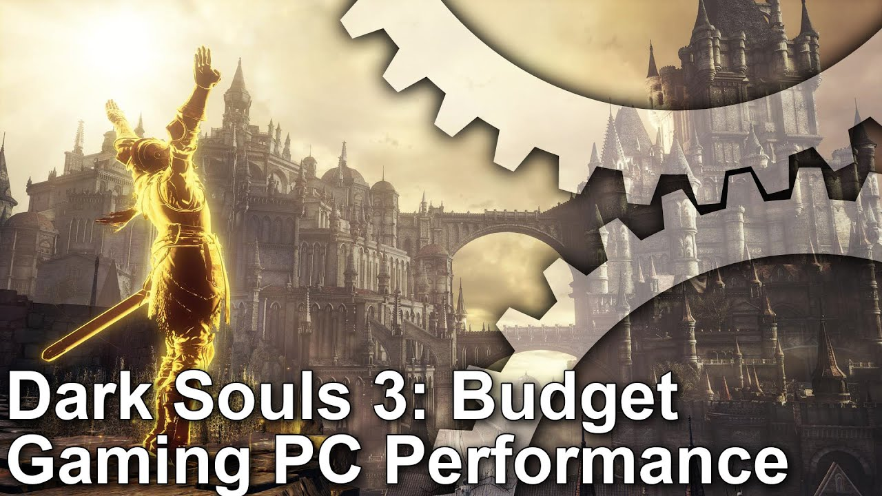 What does it take to run Dark Souls 3 at 1080p60