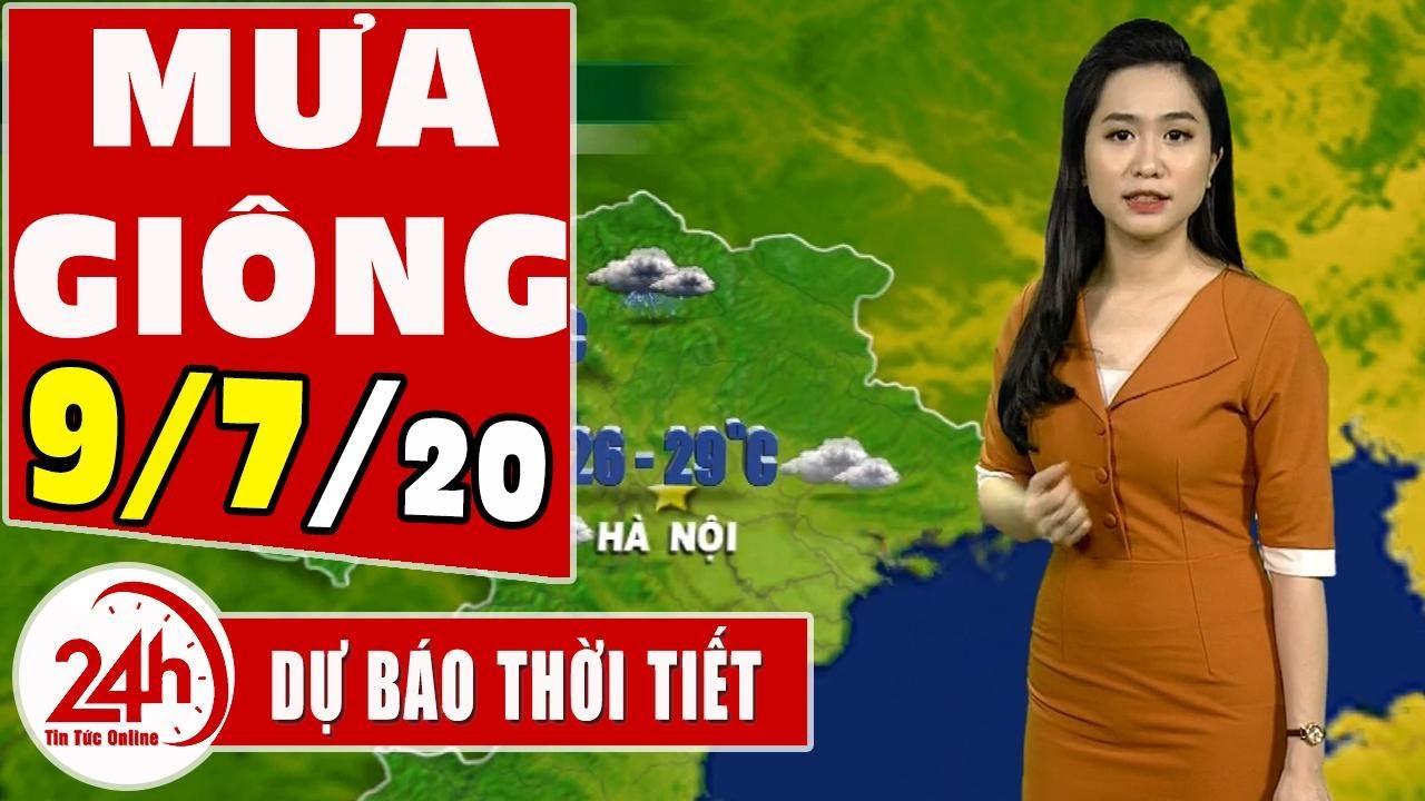 Dự báo thời tiết ngày 9 tháng 7 năm 2019 | Dự báo thời tiết ngày mai và 3 ngày tới mới nhất | TT24h