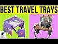 10 Best Travel Trays 2019
