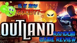 Outland - Random Game Review