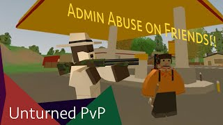 Admin Abusing my Friend | Unturned PvP
