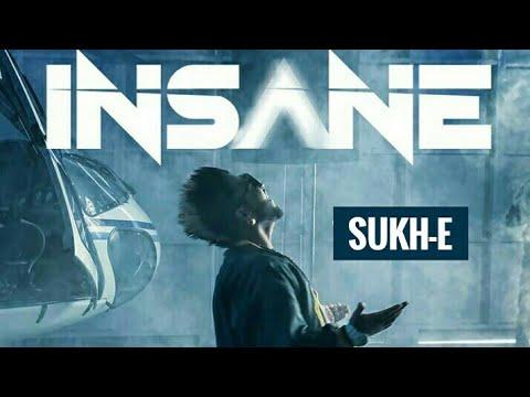 INSANE (Full Song) | SUKH-E | JAANI |...