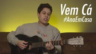 Ana Gabriela - Vem Cá | #AnaEmCasa