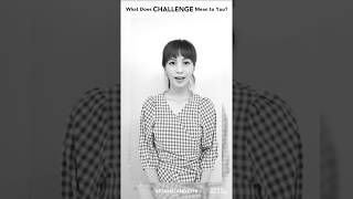 "What Does CHALLENGE Mean to You? あなたにとって""CHALLENGE""とは? #..."