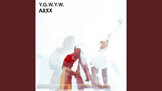 Play Y.G.W.Y.W. ( You Got What You Want )
