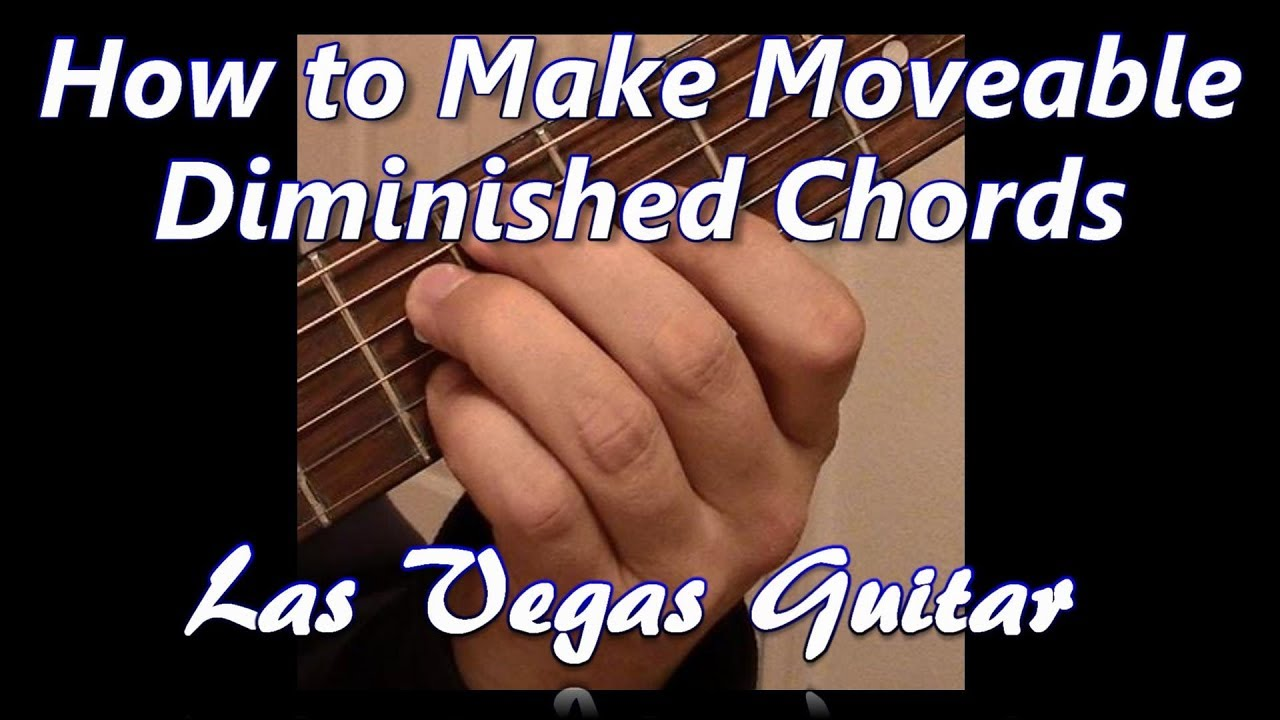 How To Make Movable Diminished Chords Youtube