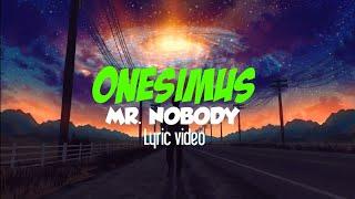 Onesimus - Mr. Nobody (Lyric video)