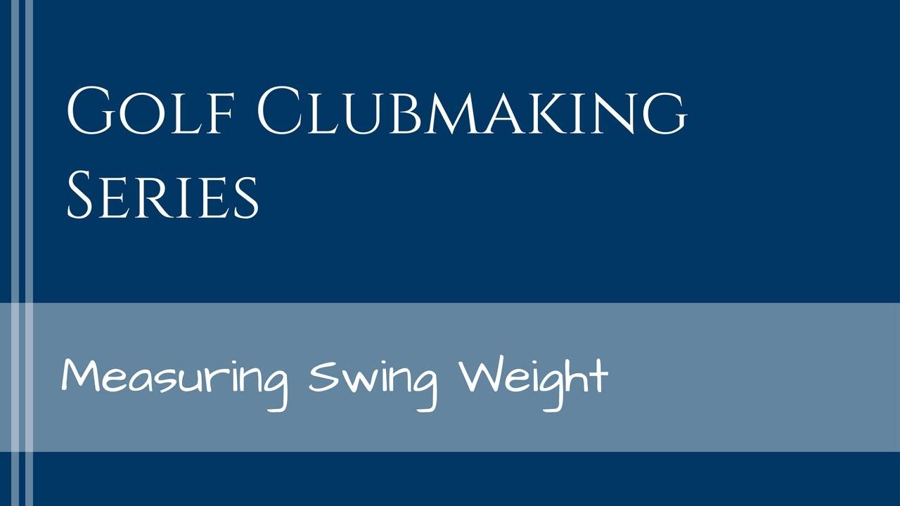 Swing Weighting 101 The Diy Golfer
