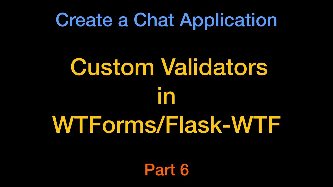 How to Use WTForm / Flask-WTF Custom Validators (Simple Example) - Chat App  Part6