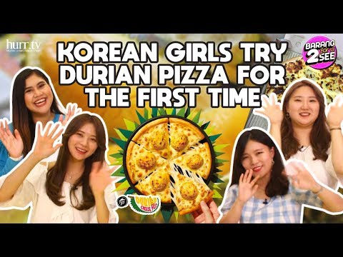 Korean Girls Try Durian Pizza For The First Time | Barang For U 2 See
