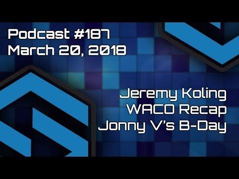 Jeremy Koling  WACO Recap  Podcast #187