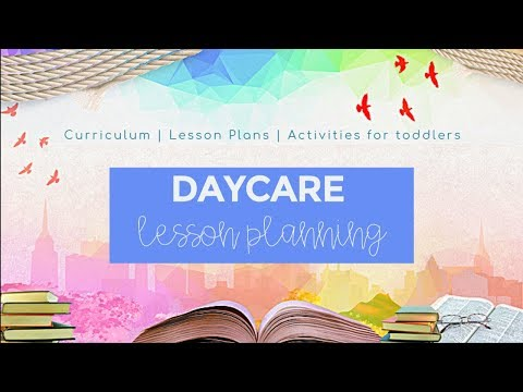 LESSON PLANNING   DAYCARE CURRICULUM PLANNING