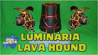 LUMINÁRIA ESTILO LAVA HOUND-CLASH OF CLANS