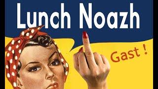 LUNCH NOAZH - Gast !