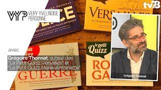 """VYP – avec Grégoire Thonnat, auteur des """"Le Petit Quizz Versailles"""" et """"Le Petit Quizz Marie-Antoinette"""""""
